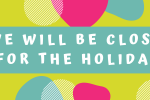 We are closed for the holiday